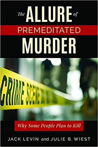 The Allure of Premeditated Murder: Why Some People Plan to Kill (2018)